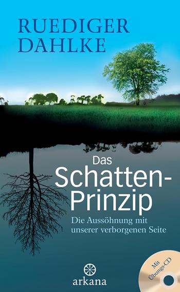 Dr. med. Ruediger Dahlke - Das Schatten-Prinzip