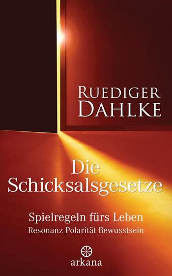 Dr. med. Ruediger Dahlke - Die Schicksalsgesetze